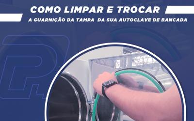 Como limpar e trocar a guarnição da tampa da sua autoclave de bancada?
